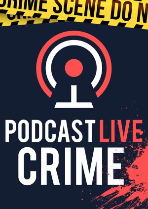 Podcast Live: Crime