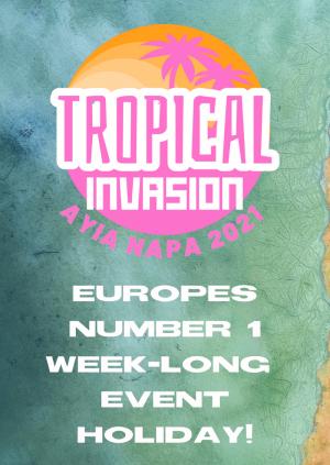 Tropical Invasion | Ayia Napa 2021