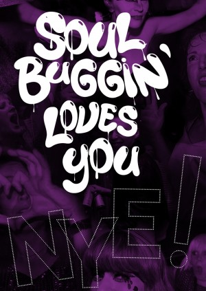 Soul Buggin' Loves You NYE!