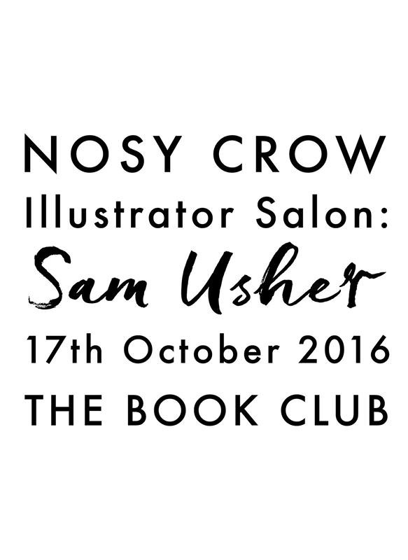 Nosy Crow Illustrator Salon: Sam Usher