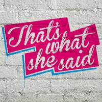 That's What She Said LDN - feat. Desree