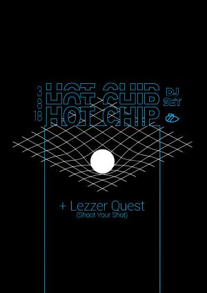 Hot Chip [DJ Set] + Lezzer Quest (Shoot Your Shot)