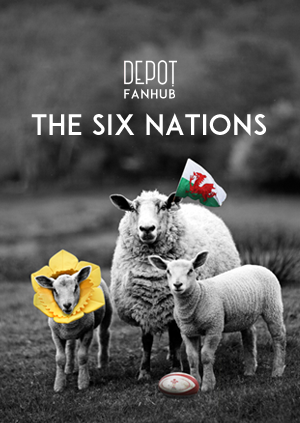 DEPOT Presents: The 6 Nations: Wales V Ireland LIVE