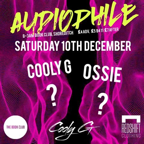 Audiophile w/ Cooly G & DJ Ossie + more TBA!