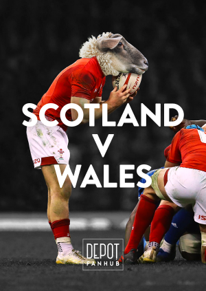 DEPOT Presents: The 6 Nations LIVE – Scotland V Wales