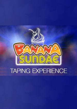 Banana Sundae Taping Experience