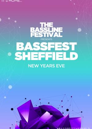 The Bassline Festival present BASSFEST Sheffield NYE