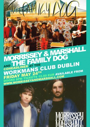 The Family Dog / Morrissey & Marshall @ The Workmans Club Dublin 24th May