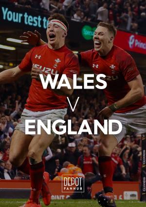 DEPOT FANHUB: Wales Vs England