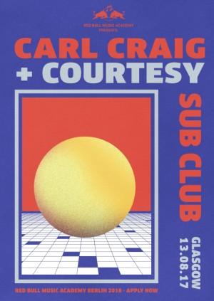 Sub Club・RBMA・Carl Craig & Courtesy