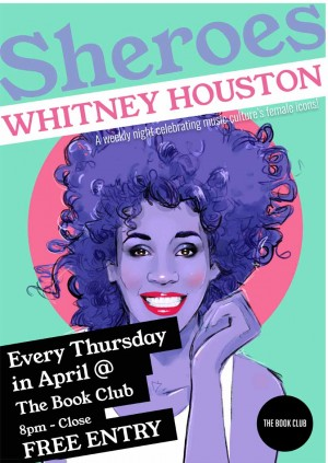 Sheroes Celebrate Whitney Houston - Every Thursday in April