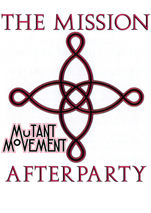 The Mission Special: Mutant Movement Afterparty, Leeds