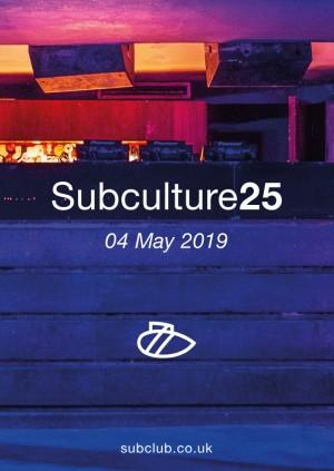 25 Years of Subculture w/ Harri & Domenic • 04.05.19 • Sub Club
