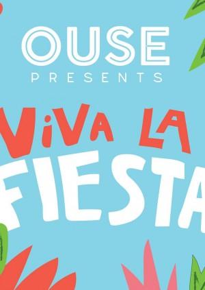 OUSE presents: Viva La Fiesta