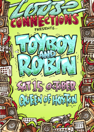 Loose Connections w/ Toyboy & Robin