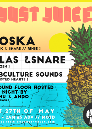 Just Juice w/ Roska, Silas & Snare + More