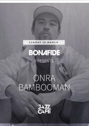 Bonafide Presents: Onra