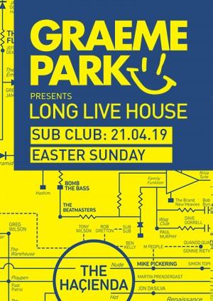 Graeme Park • Long Live House • Easter Sunday • Sub Club • 21.04
