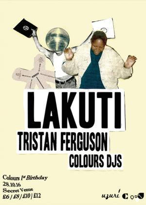 Colours 1st Birthday w/ Lakuti, Tristan Ferguson, Colours DJs