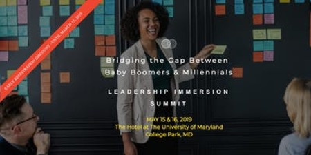 Bridging the Gap Between Baby Boomers and Millennials This summit is designed for leaders in a multi-generational workplace.
