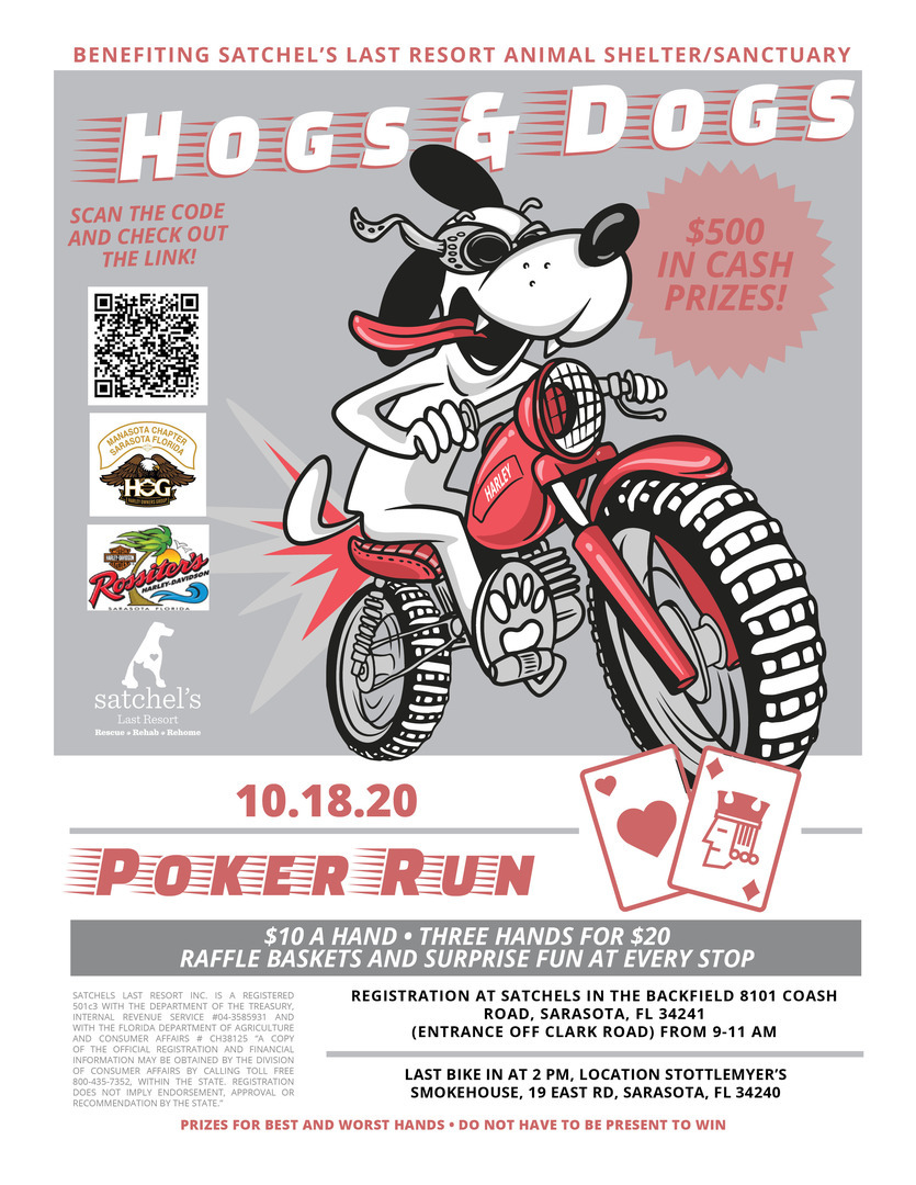 A fun filled Poker Run Fundraiser for Satchel's Last Resort Animal Shelter and Sanctuary with Cash Prizes!