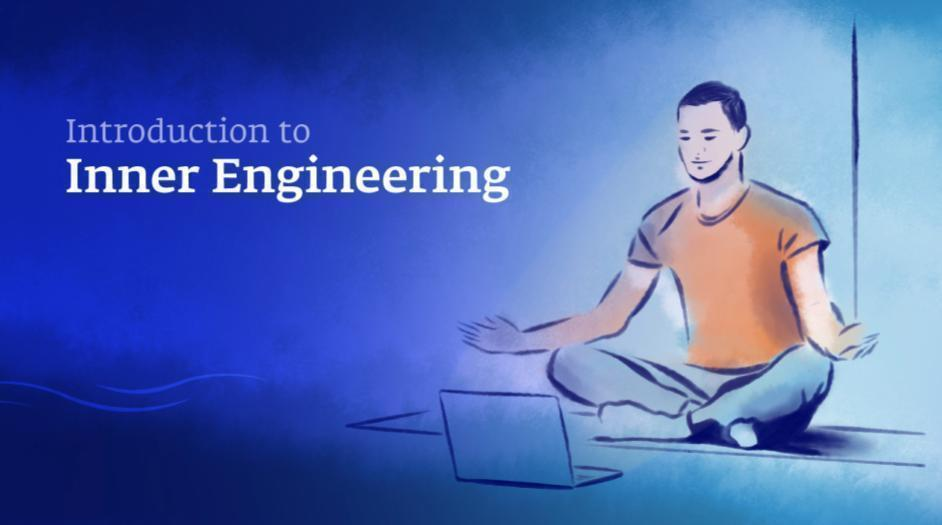 Inner Engineering is a technology for well-being derived from the science of Yoga. It is offered as a comprehensive course for personal growth.