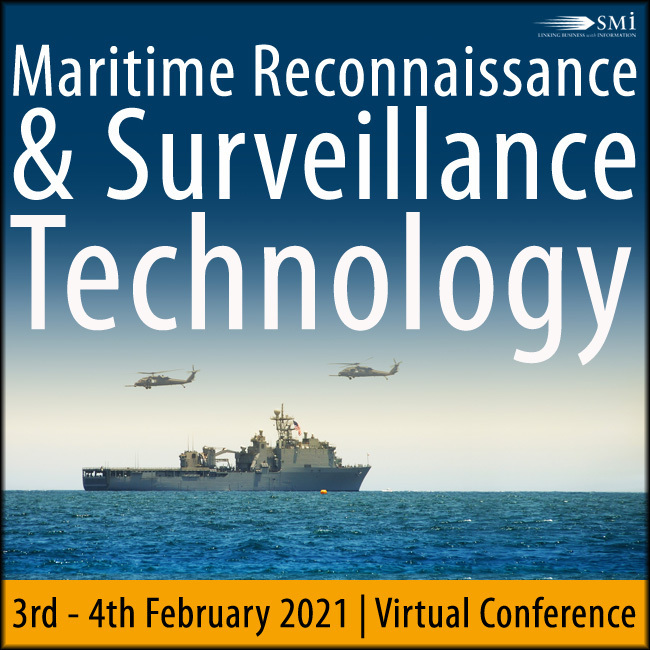 SMi Group are delighted to announce the return of the 6th Annual Maritime Reconnaissance and Surveillance Technology Conference, taking place virtually on the 3rd and 4th February 2021.