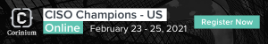 CISO Champions, Online- US 2021 taking place on February 23-25, will bring together bring together North America's leading CISO's and Information Security leaders in an interactive format.
