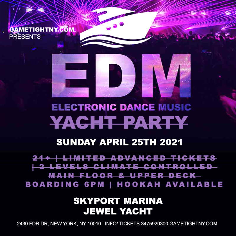 Sunday April 25th, 2022 -The Official NYC Sunday EDM Music Yacht Booze Cruise at Skyport Marina Jewel Yacht (347) 592-0300 About this Event **** YACHT WILL BE SAILING OUT AT 6:30PM! ****