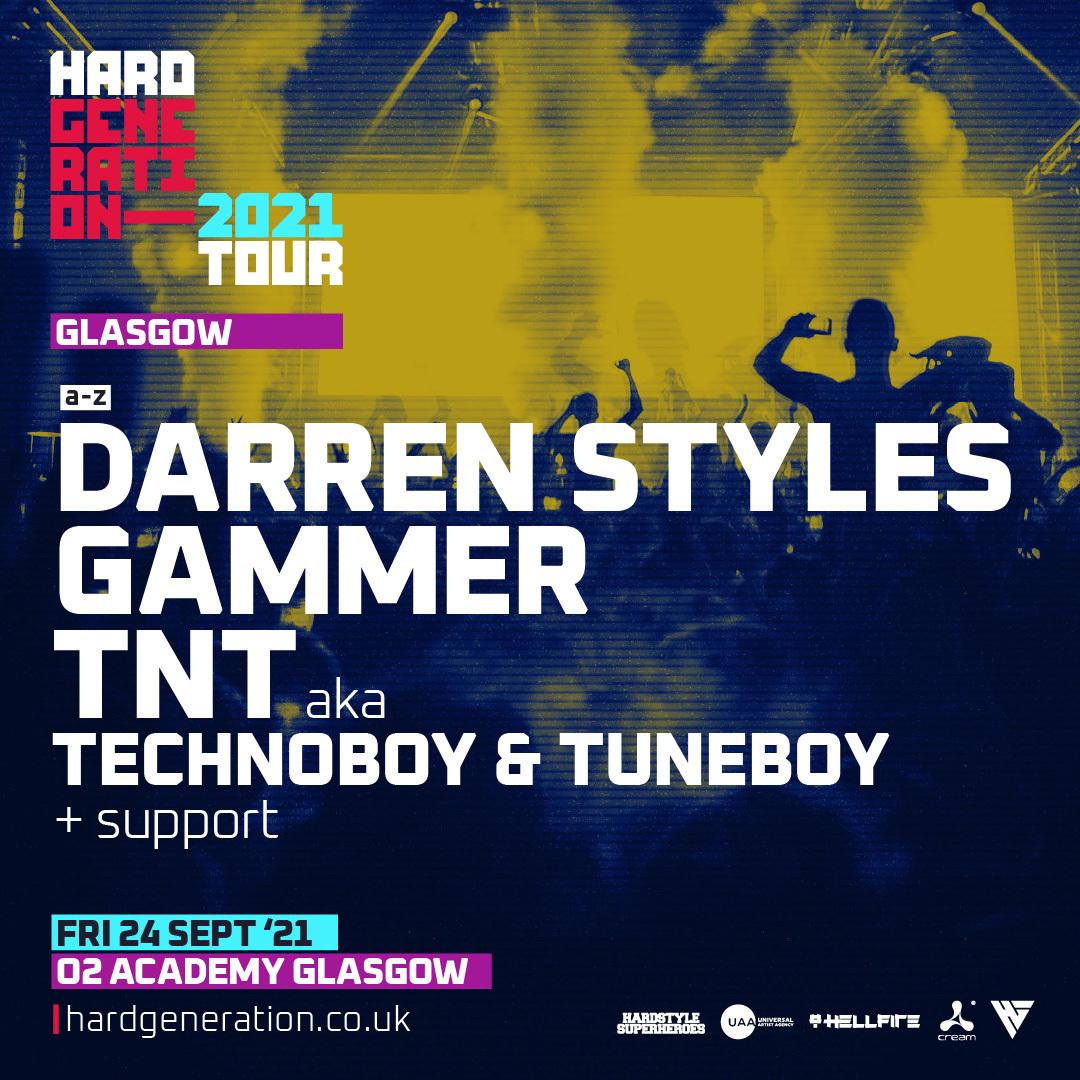 Darren Styles, Gammer, TNT (aka Technoboy & Tuneboy) head to O2 Academy, Glasgow for Hard Generation on Friday 24th September 2021.