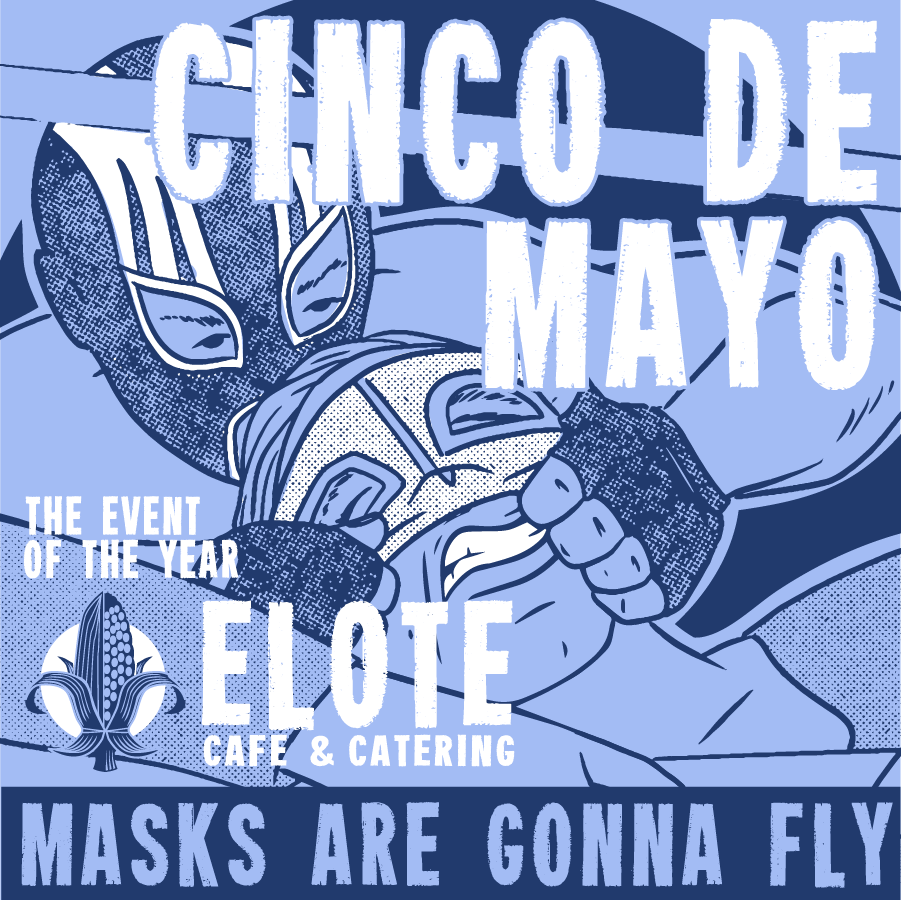 The event of the year is BACK! After a one year pandemic induced hiatus, our luchadors are charged and ready to take the ring at this year's annual Elote's Cinco de Mayo Street Festival.
