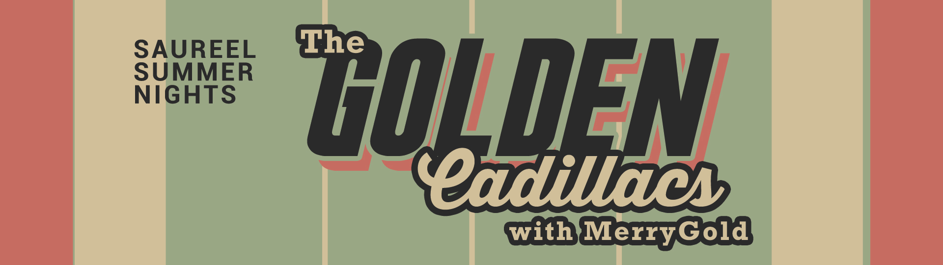 Golden Cadillacs and Friends with special guest MerryGold - Saureel Summer Nights Series