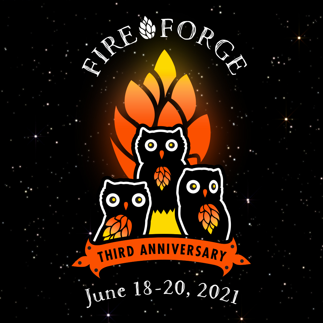 Fireforge 3rd Anniversary Weekend!