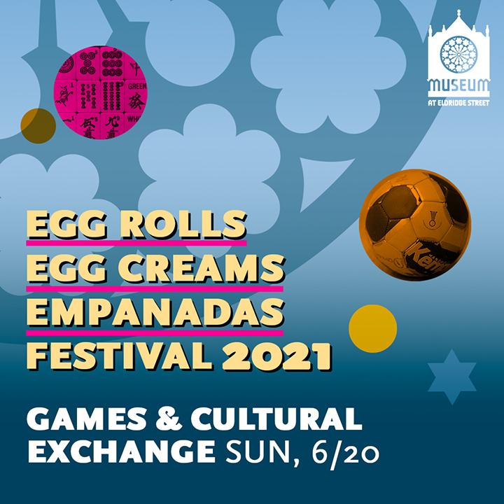 Egg Rolls, Egg Creams, and Empanadas Festival 2021: LES's Street Games