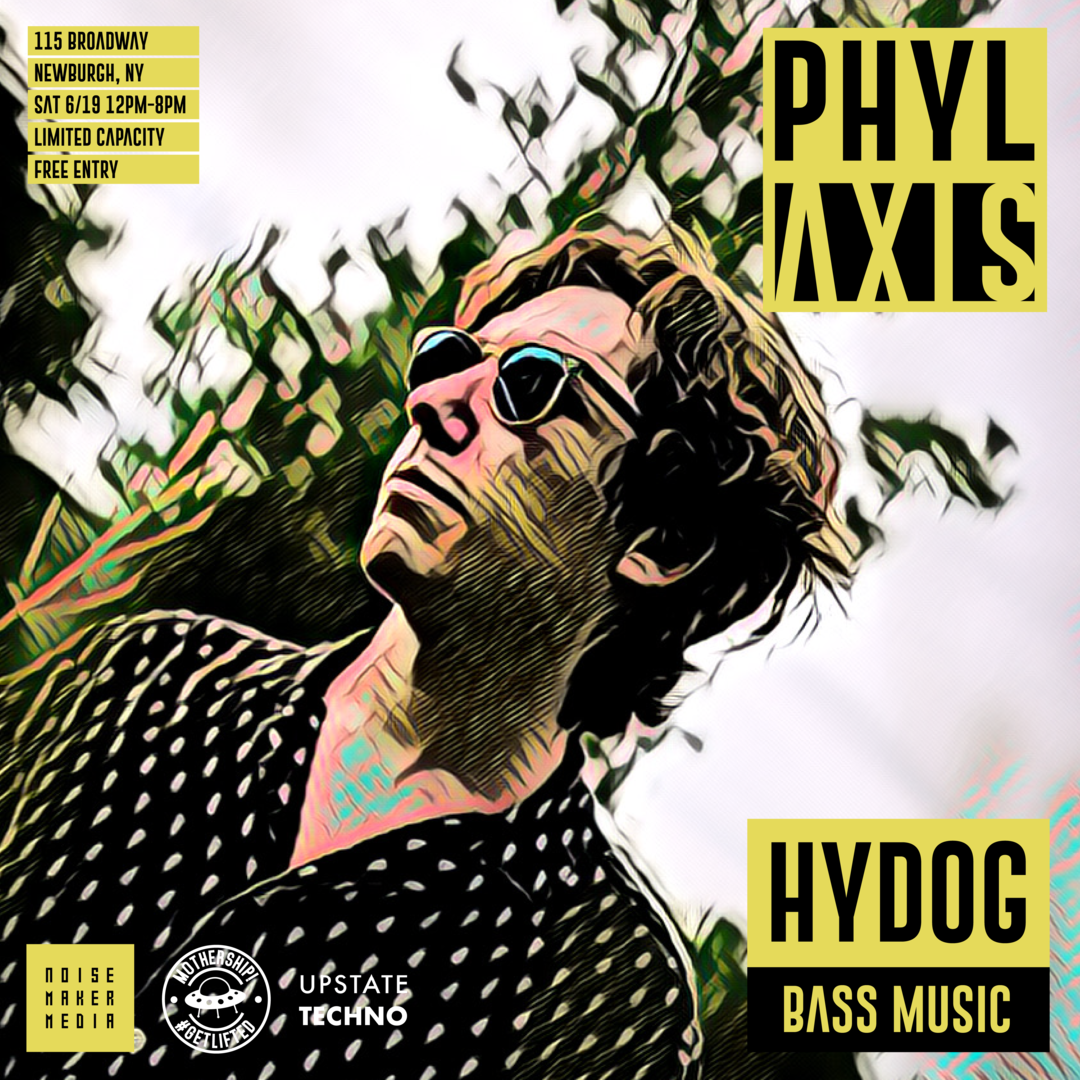 PHYLAXIS Presented by Noisemaker Media, Upstate Techno & Mothership! - PHYLAXIS Presented by Noisemaker Media, Upstate Techno & Mothership!