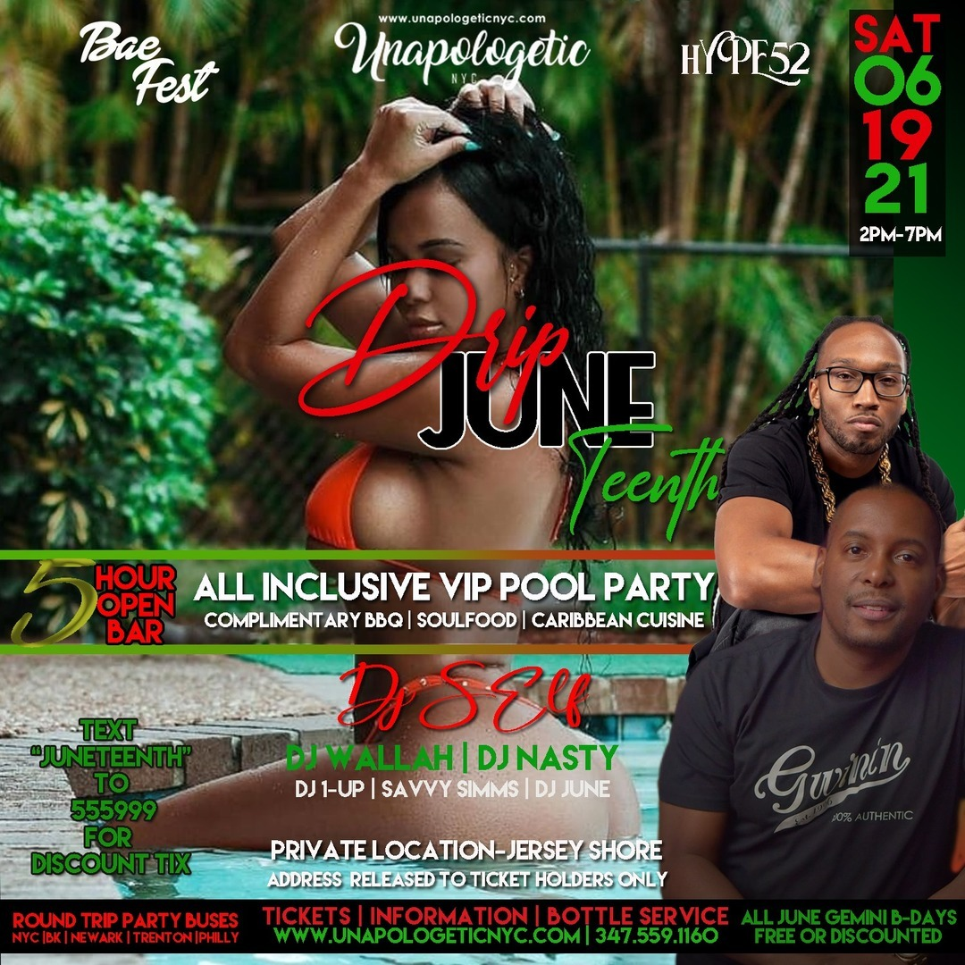 BAEFEST (BLACK AND EDUCATED FESTIVAL) DJ SELF|WALLAH LIVE | DRIP JUNETEENTH OPEN BAR VIP POOL PARTY