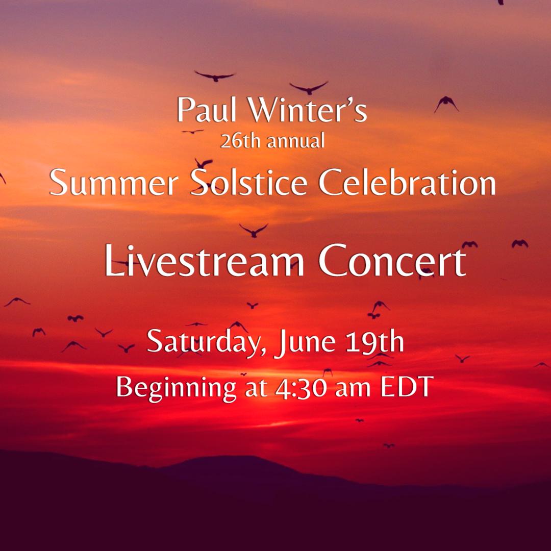 Paul Winter's 26th Annual Summer Solstice Celebration - Paul Winter's 26th Annual Summer Solstice Celebration