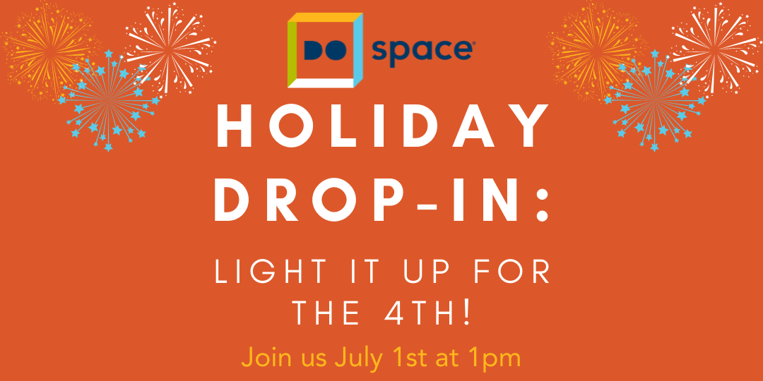 Holiday Drop-In: Light it up for the 4th!