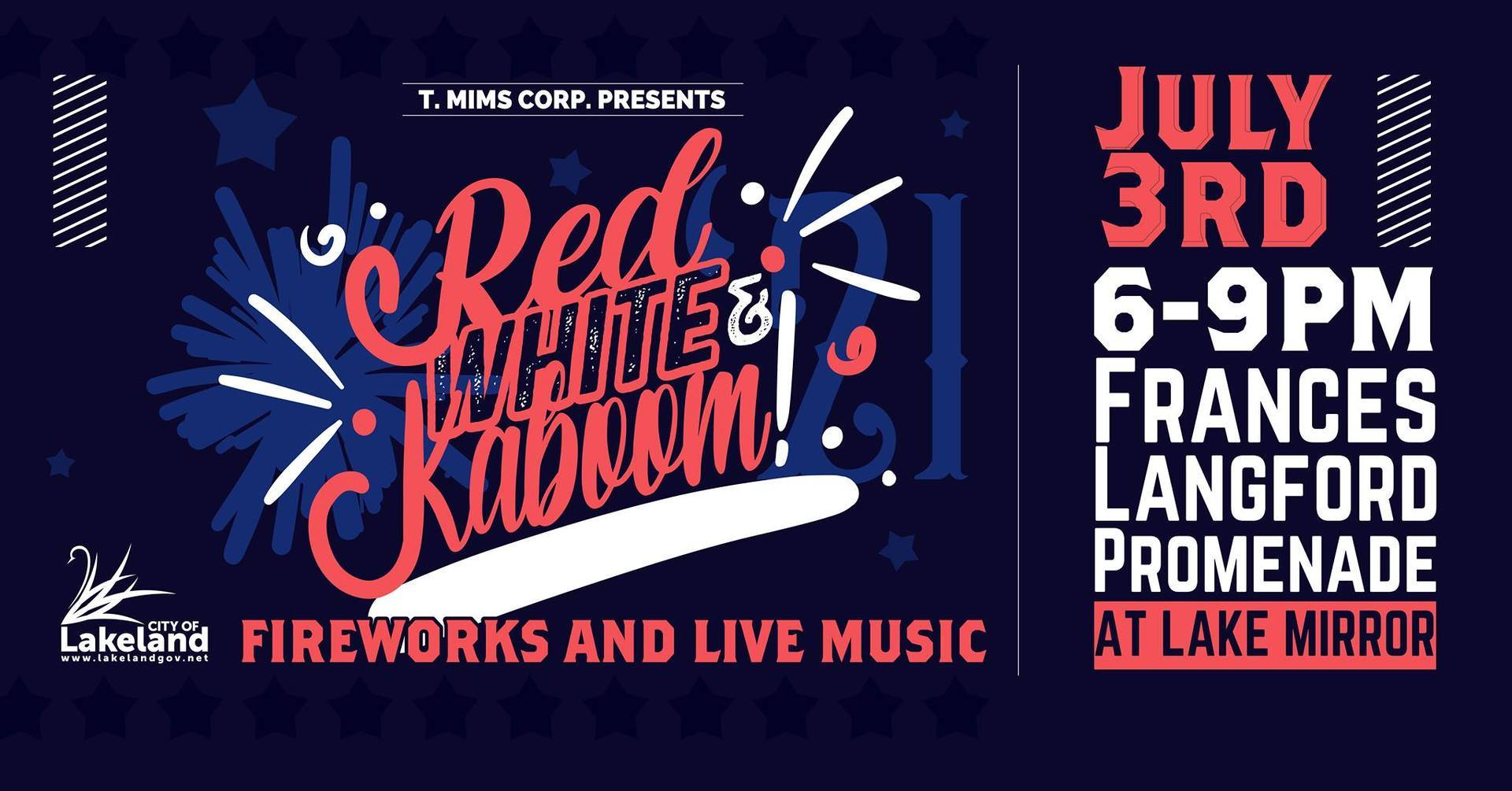 T. MIMS CORP. RED, WHITE & KABOOM INDEPENDENCE DAY CELEBRATION