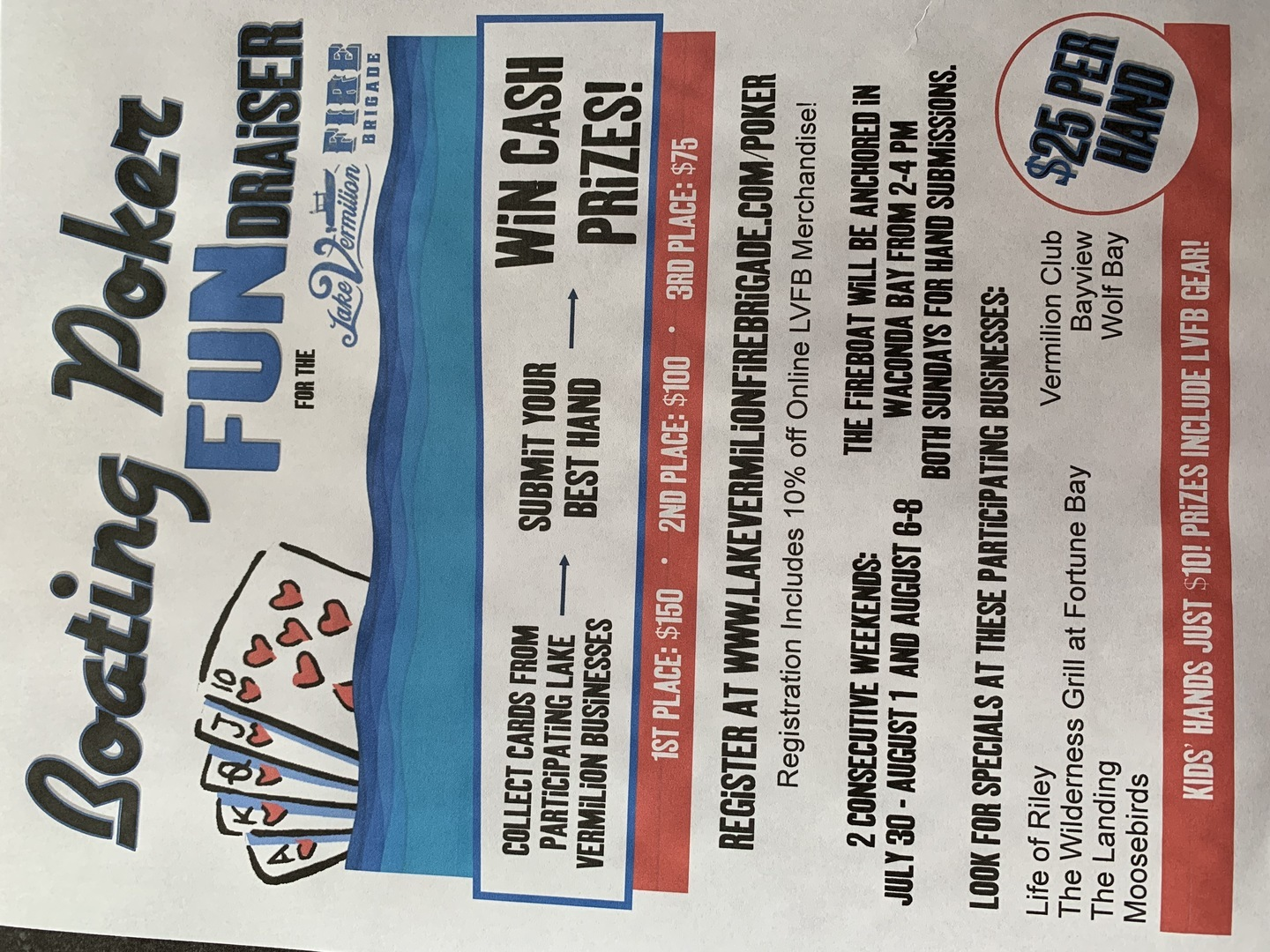 Lake Vermilion Fire Brigade's 2nd Annual Poker Fundraiser on Lake Vermilion-1st two weekends in August. Register at www.lakevermilionfirebrigade.com/poker.