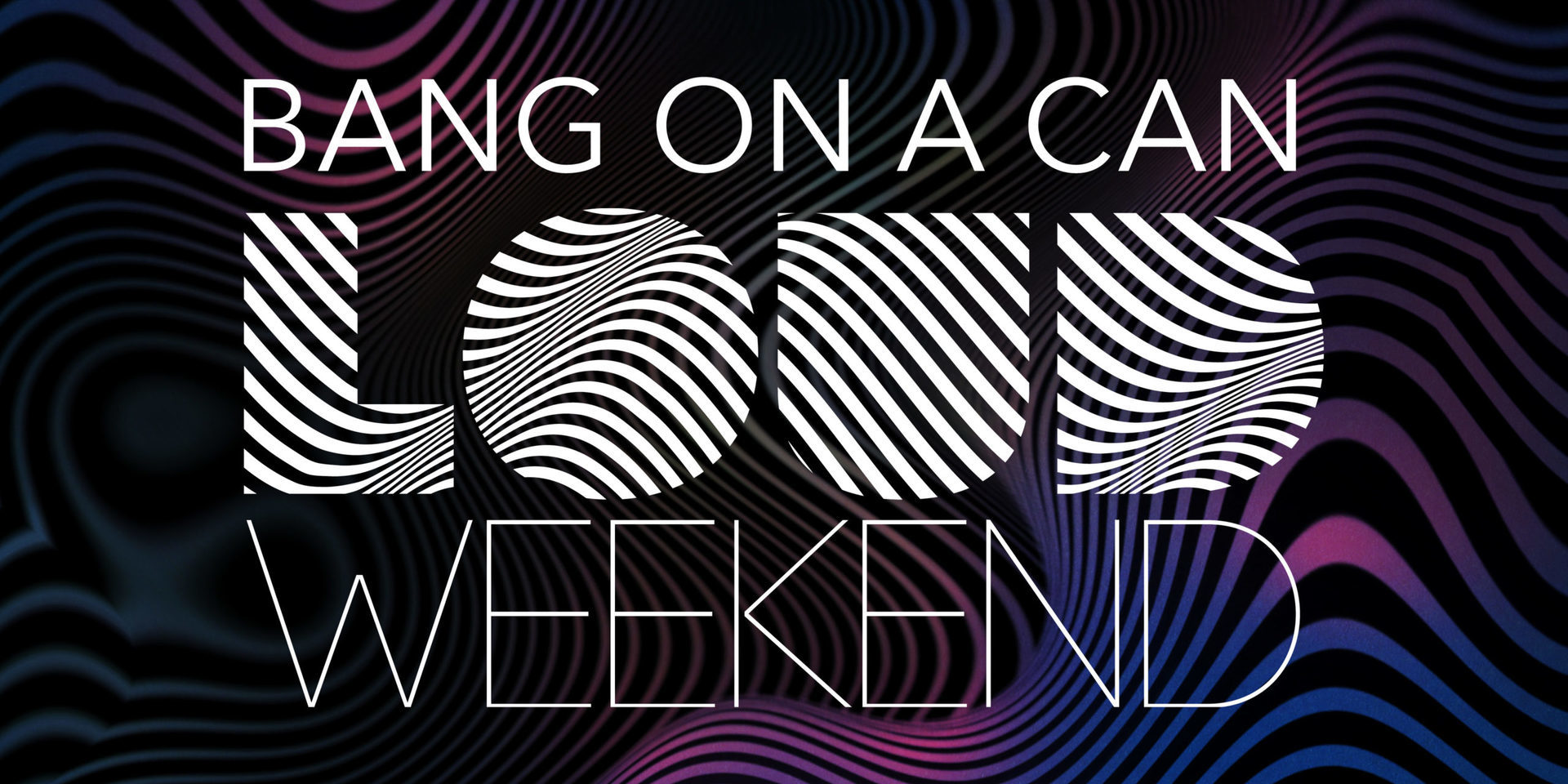 Bang on a Can and MASS MoCA present LOUD Weekend