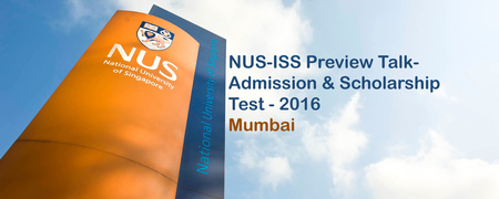NUS-ISS Preview Talk - Admission & Scholarship Test - 2016 - Mumbai