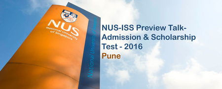 NUS-ISS Preview Talk - Admission & Scholarship Test - 2016 - Pune