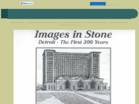 Website provides more information about the project book 'Images in Stone. Detroit - The First 300 Years'.