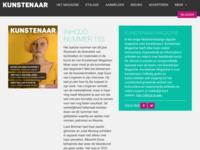 Kunstenaar Magazine is het enige Nederlandstalige digitale magazine voor kunstenaars. Dit tijdschriftheeft elke twee weken instructieve, inspirerende en informatieve artikelen en video's over beeldende kunst. De inhoudis actueel en oorspronkelijk.
