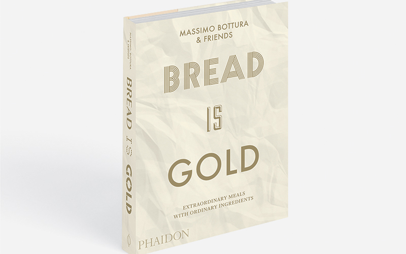 Bread is Gold by Massimo Bottura & friends