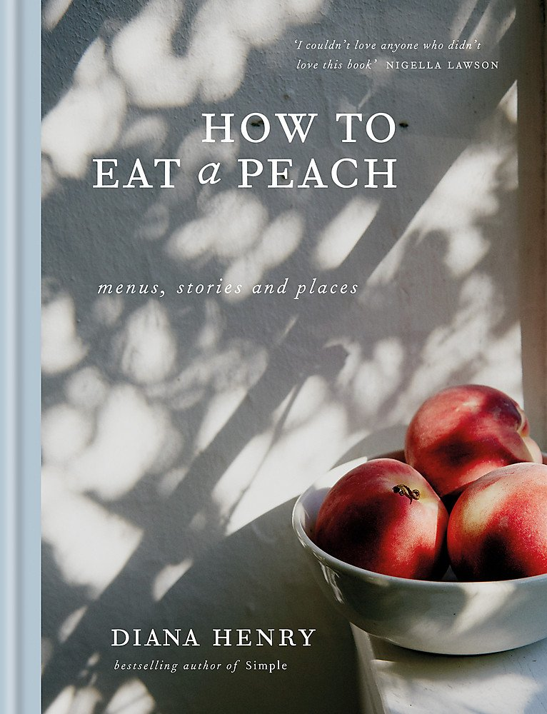 best food books 2019 diany henry how to eat a peach