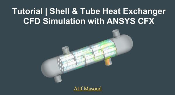 Tutorial-Shell-and-Tube-Heat-Exchanger-CFD-Simulation-with-ANSYS-CFX.jpg