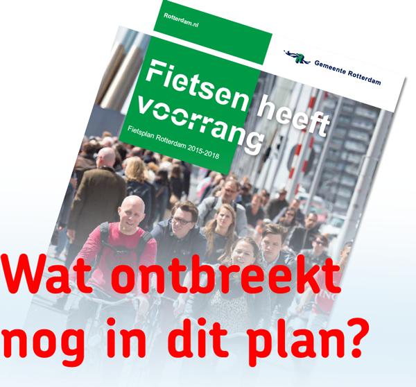 Wat ontbreekt nog in het Fietsplan Rotterdam 2015-2018