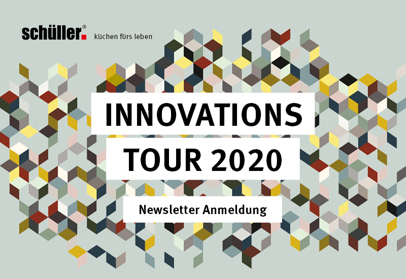 SCHÜLLER | Newsletter Innovations Tour 2020